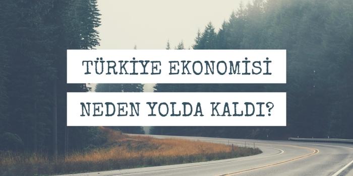 ekonomi_neden_yolda_kaldi